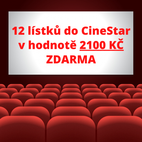 12 lístků do CineStar v hodnotě 2100 KČ ZDARMA